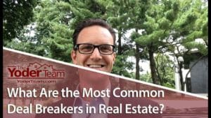 Be Proactive About Solving these Common Real Estate Deal Breakers
