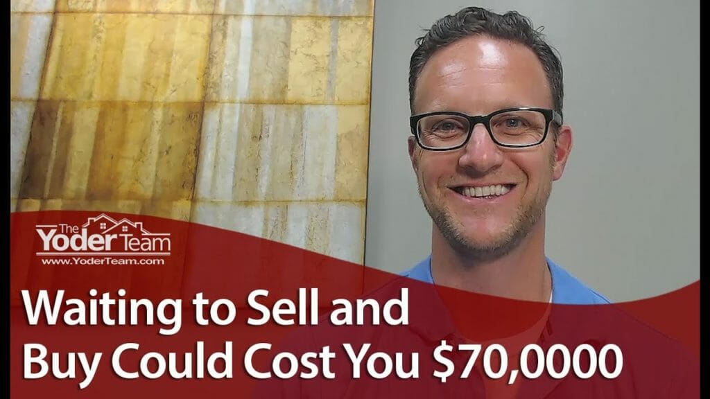 Don't Lose $70,000 By Waiting to Sell or Buy