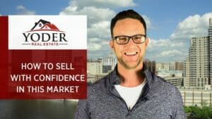 How to Sell With Confidence in This Market